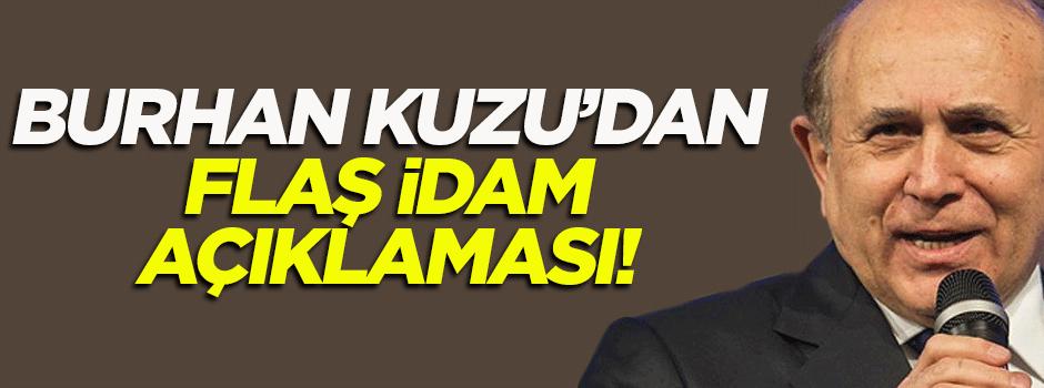 Burhan Kuzu'dan flaş idam açıklaması!