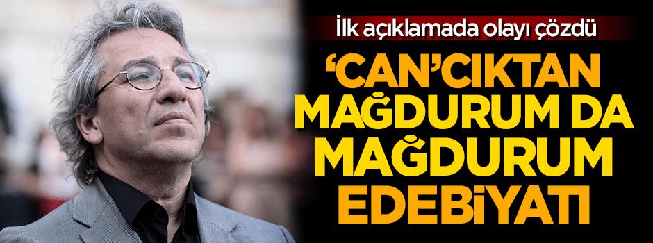 Can Dündar'dan 'mağdurum da mağdurum' edebiyatı!