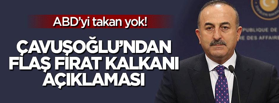 Çavuşoğlu'dan flaş Fırat Kalkanı açıklaması!