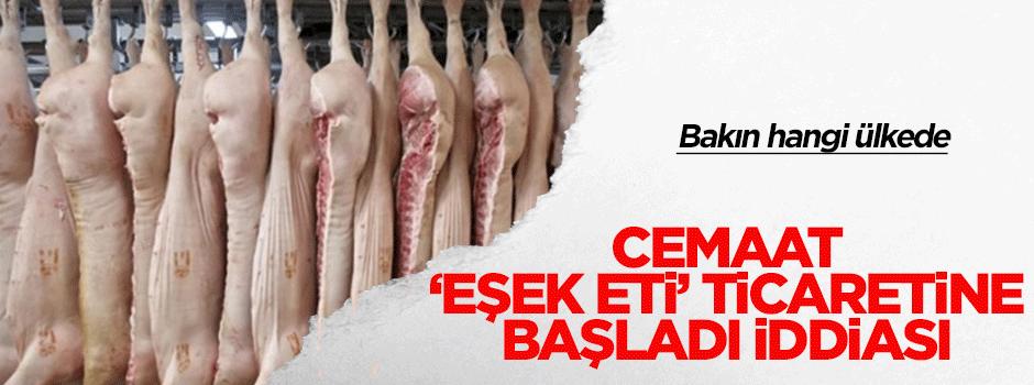 Cemaat 'eşek eti ticareti yapıyor' iddiası
