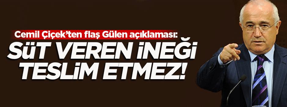 Cemil Çiçek'ten flaş Gülen açıklaması