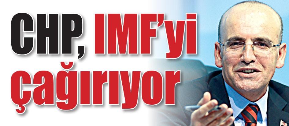 CHP, IMF'yi çağırıyor