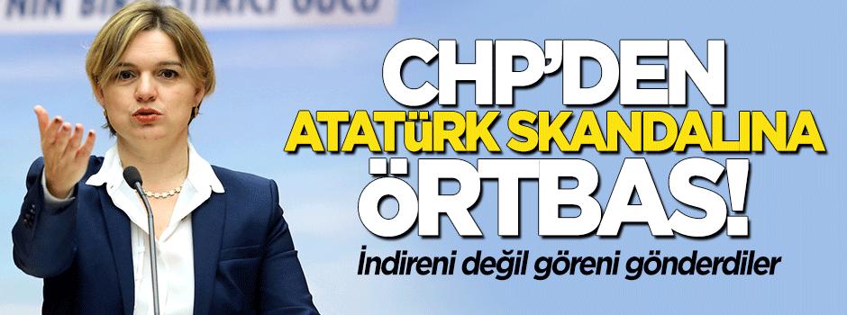 CHP'den Atatürk skandalına örtbas!