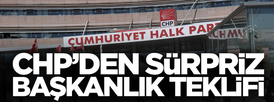 CHP'den sürpriz başkanlık teklifi