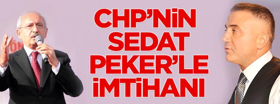CHP'nin Sedat Peker'le imtihanı?