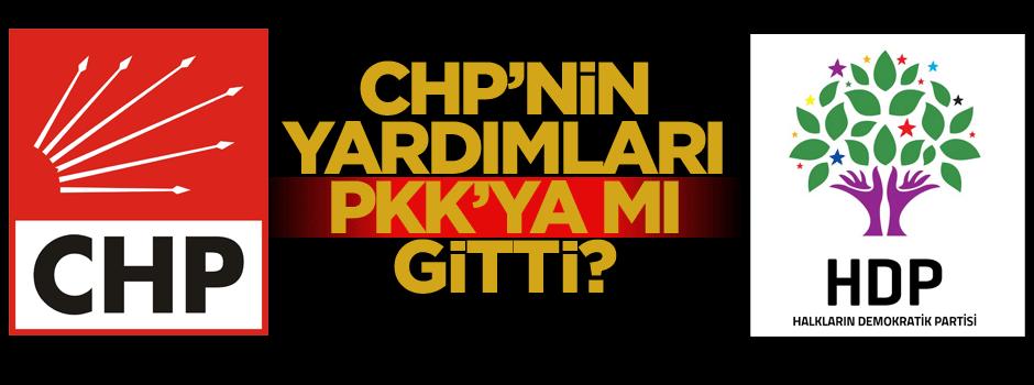 CHP'nin yardımları PKK'ya mı gitti?