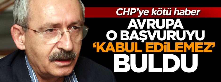 CHP'ye kötü haber: Avrupa o başvuruyu 'kabul edilemez' buldu