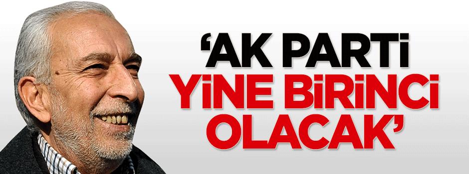 'AK Parti yine birinci parti olacak'