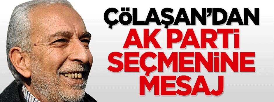 Çölaşan'dan AK Parti seçmenine mesaj