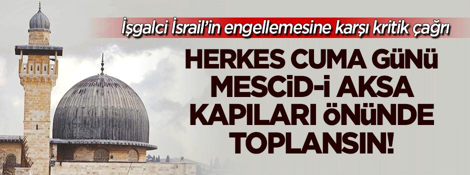 """""""Cümə günü hər kəs Məscidül-Əqsa qapılarına toplansın"""""""