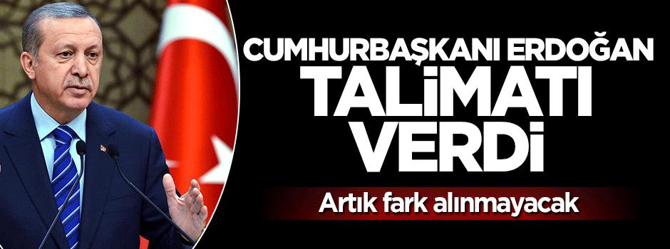 Erdoğan talimat verdi, fark alınmayacak