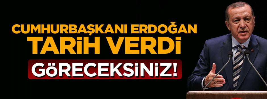Cumhurbaşkanı Erdoğan tarih verdi: Göreceksiniz gereğini yapacağız.
