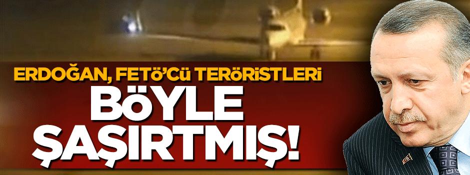 Cumhurbaşkanı Erdoğan, FETÖ'cü teröristleri böyle şaşırtmış!