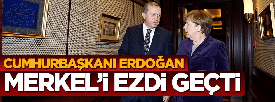 Cumhurbaşkanı Erdoğan Merkel'i ezdi geçti