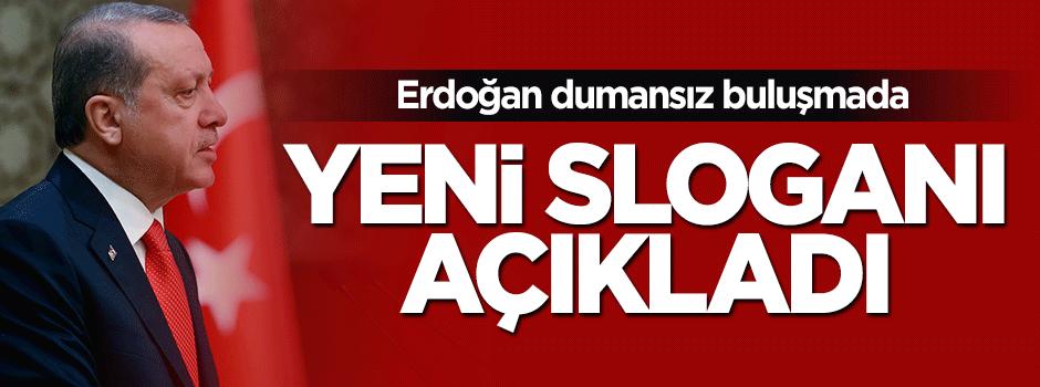 Cumhurbaşkanı Erdoğan yeni sloganı açıkladı