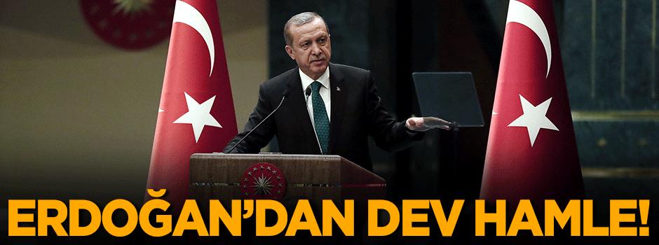 Cumhurbaşkanı Erdoğan'dan dev hamle