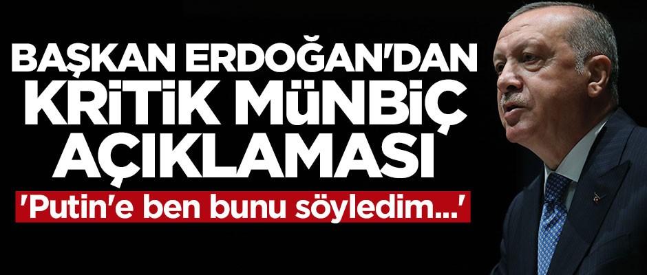 Cumhurbaşkanı Erdoğan'dan kritik Münbiç açıklaması
