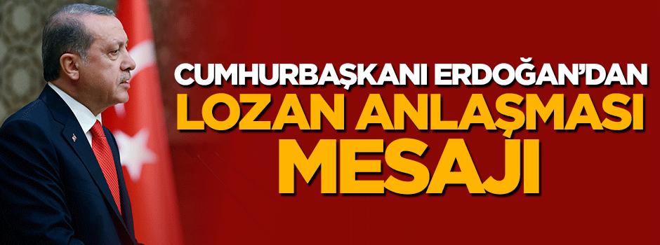 Cumhurbaşkanı Erdoğan'dan '2023' vurgulu Lozan Anlaşması mesajı