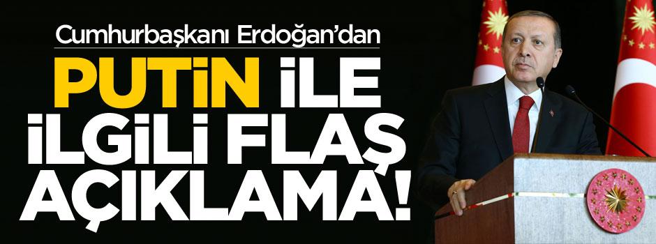 """Erdoğan'dan """"Putin"""" açıklaması"""