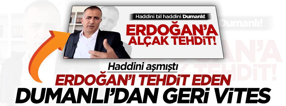 Erdoğan'ı tehdit eden Dumanlı'dan geri vites