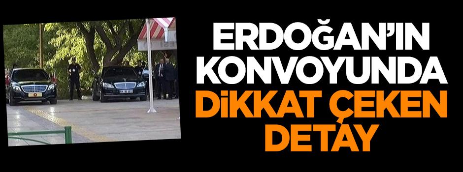 Erdoğan'ın konvoyunda dikkat çeken detay