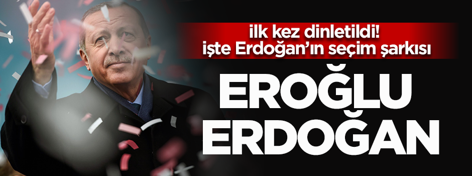 Cumhurbaşkanı Erdoğan'ın seçim şarkısı ilk kez dinletildi!