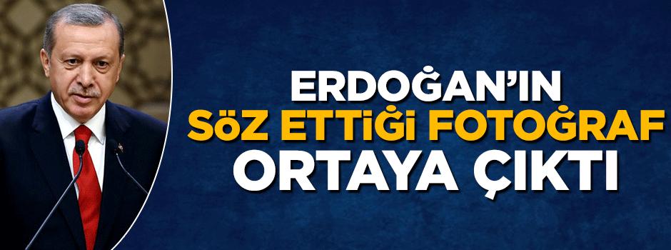 Erdoğan'ın sözünü ettiği fotoğraf ortaya çıktı