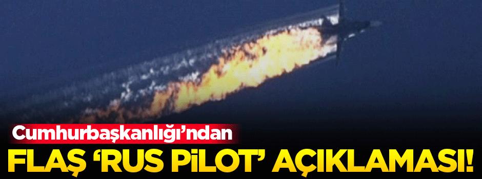 Cumhurbaşkanlığı'ndan 'Rus pilot' açıklaması