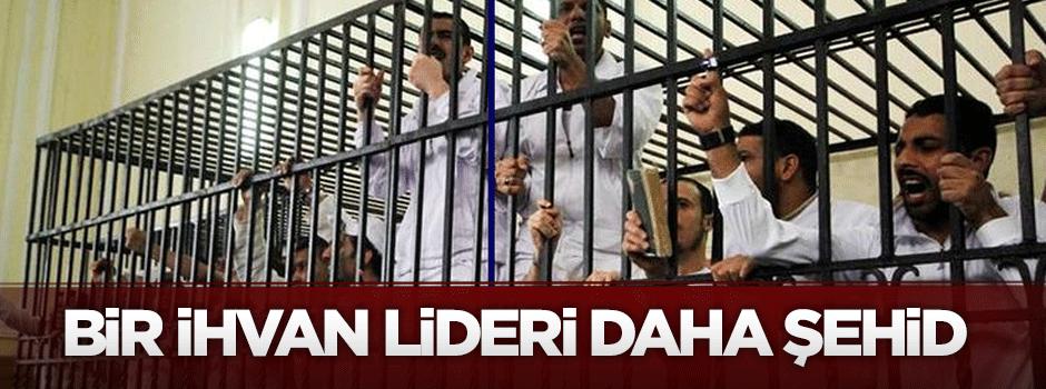 İhvan lideri hapishanede şehid oldu