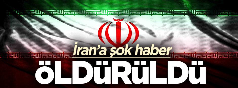 İran'a şok haber: Öldürüldü