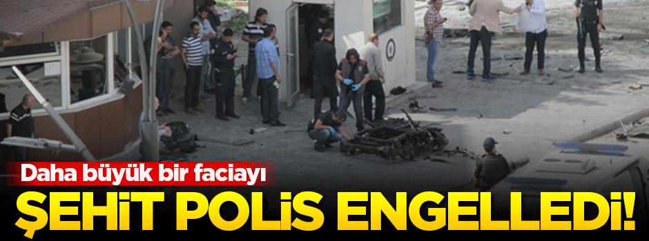 Daha büyük bir facia yaşanmasını şehit polis engelledi