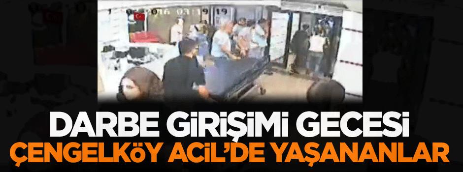 Darbe girişimi gecesi Çengelköy Acil'de neler yaşandı?