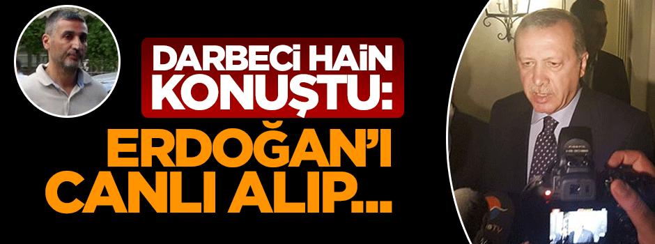 Darbeci komutan anlattı: Erdoğan'ı canlı alıp...