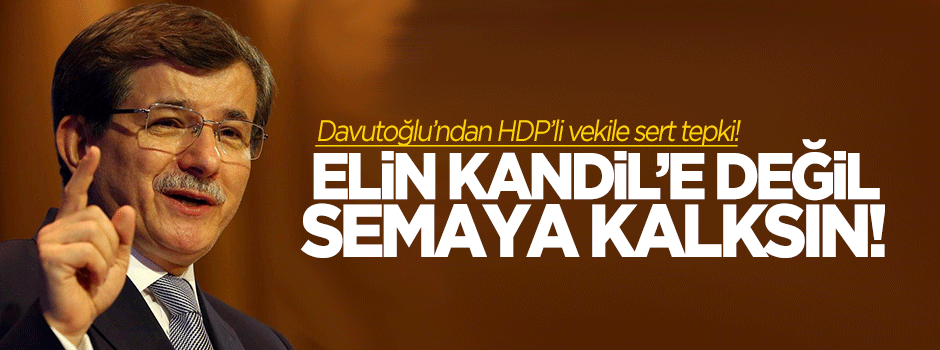 Davutoğlu'ndan Baydemir'e sert tepki!