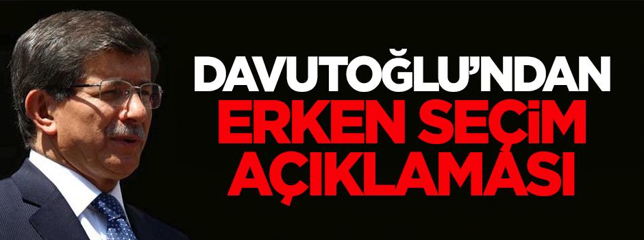 Davutoğlu'ndan erken seçim açıklaması