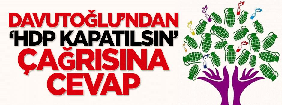 Davutoğlu'ndan 'HDP kapatılsın' çağrısına cevap