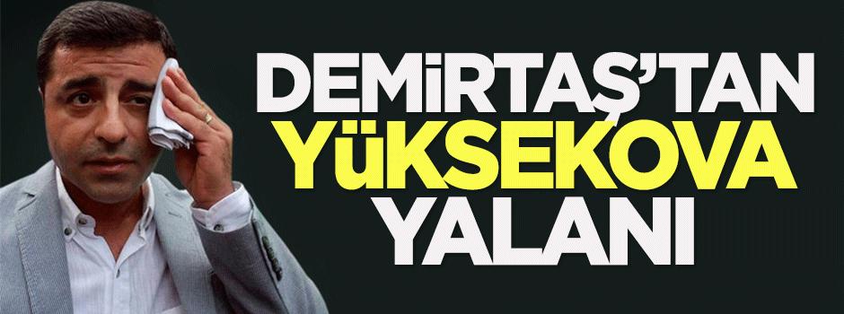Demirtaş'tan Yüksekova yalanı
