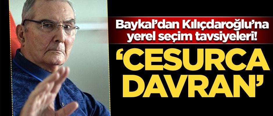 Deniz Baykal'dan Kılıçdaroğlu'na yerel seçim tavsiyeleri