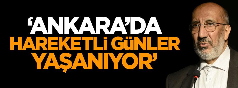 'Ankara'da hareketli günler yaşanıyor'