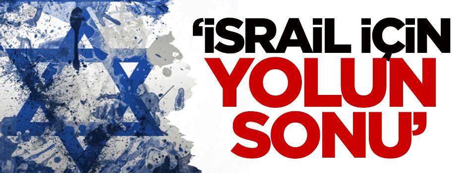 'İsrail için yolun sonu'