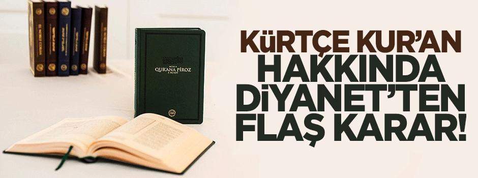 Diyanet'ten 'Kürtçe Kur'an' kararı!