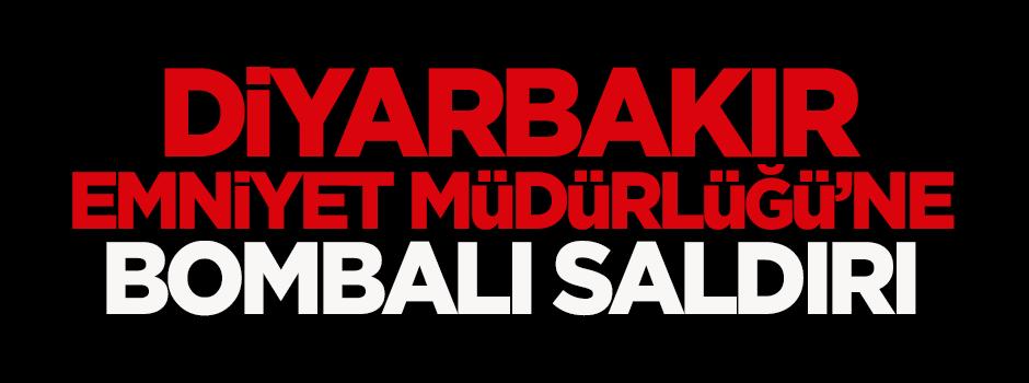 Diyarbakır Emniyet Müdürlüğü'ne bombalı saldırı