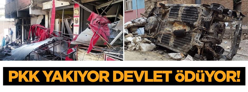 PKK yakıyor Devlet ödüyor!