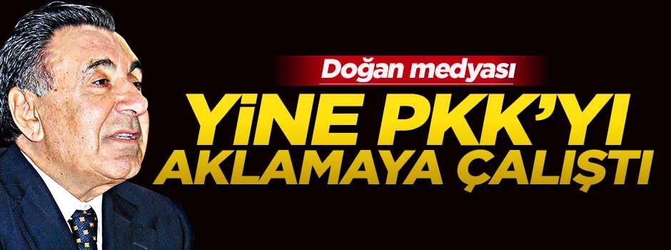 Doğan medyası yine PKK'yı aklamaya çalıştı!