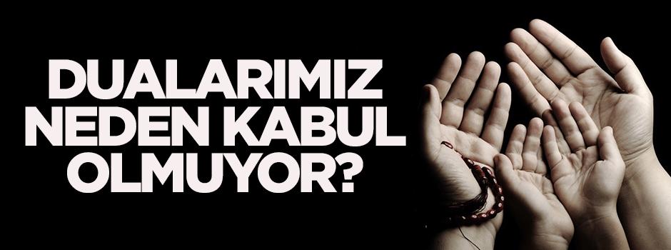 Dualarımız neden kabul edilmiyor?
