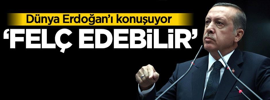 Dünya Erdoğan'ı konuşuyor! 'Felç edebilir'