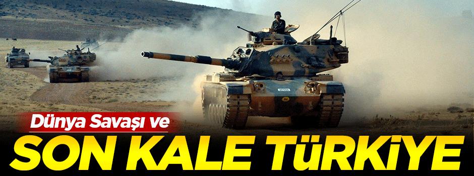 'Dünya Savaşı ve 'son kale' Türkiye'