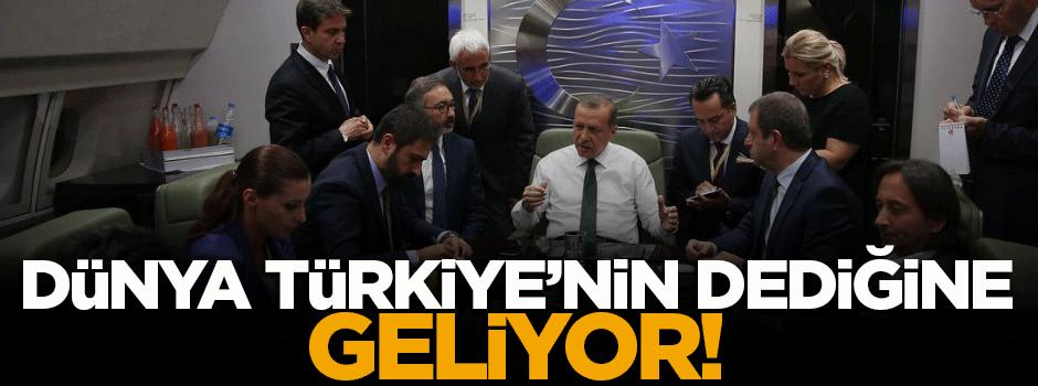 'Dünya Türkiye'nin dediğine geliyor'
