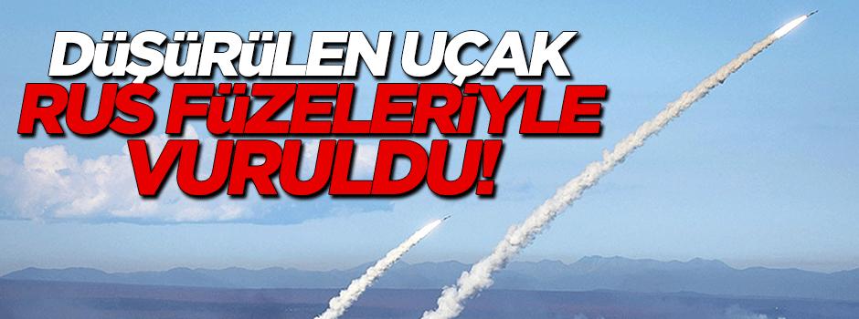 Düşürülen uçak Rus füzesiyle vuruldu!