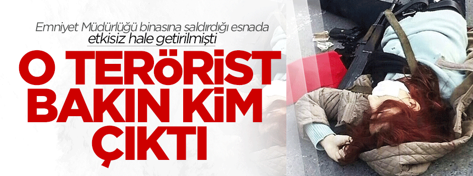 Emniyet'e saldıran terörist Elif Sultan Kalsen çıktı